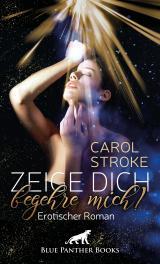 Cover-Bild Zeige dich, begehre mich!   Erotischer Roman