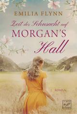Cover-Bild Zeit der Sehnsucht auf Morgan's Hall
