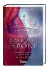 Cover-Bild Zerschlagene Krone - Geschichten und mehr aus der Welt der roten Königin (Die Farben des Blutes 5)