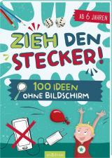 Cover-Bild Zieh den Stecker! - 100 Ideen ohne Bildschirm