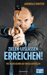 Cover-Bild Zielen - loslassen - erreichen!
