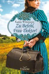 Cover-Bild Zu Befehl, Frau Doktor!