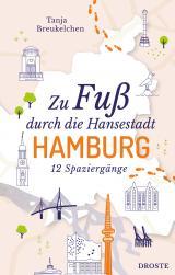 Cover-Bild Zu Fuß durch die Hansestadt Hamburg
