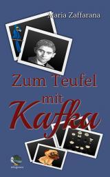 Cover-Bild Zum Teufel mit Kafka