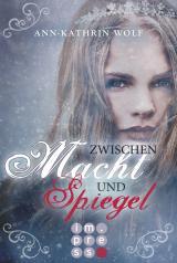 Cover-Bild Zwischen Macht und Spiegel (Die Märchenherz-Reihe 3)