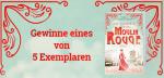 """Gewinnt den Roman """"Die Tänzerin vom Moulin Rouge"""""""
